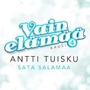 Sata salamaa (Vain elämää kausi 4)/Antti Tuisku