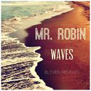 Waves (Eleven Remixes)/Mr. Robin