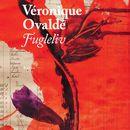Fugleliv/Véronique Ovaldé