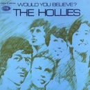 Would You Believe (Expanded Edition)/The Hollies
