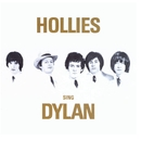 Hollies Sing Dylan (Expanded Edition)/The Hollies