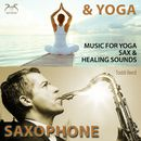 Saxophone & Yoga - Music for Yoga - Sax & Healing Sounds/Toddi Reed