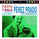 Fiesta y Baile Latino/Pérez Prado
