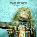 Call My Name/Elen Nova
