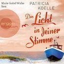 Das Licht in deiner Stimme (Gekürzt)/Patricia Koelle