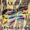Intoxication/Max Frost