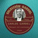 Seguí Mi Consejo [1929]/Carlos Gardel