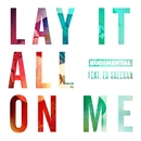 Lay It All On Me (feat. Ed Sheeran)/Rudimental