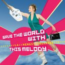 Save the World with This Melody/Bernadette La Hengst