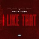 I Like That/Kevin Gates
