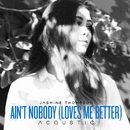 Ain't Nobody (Loves Me Better) [Acoustic]/Jasmine Thompson