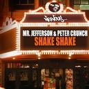 Shake Shake/Mr. Jefferson, Peter Crunch