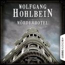 Mörderhotel - Der ganz und gar unglaubliche Fall des Herman Webster Mudgett/Wolfgang Hohlbein