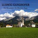 Die Brautfahrt des Damian Zagg (Hörspiel)/Ludwig Ganghofer