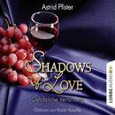 Shadows of Love, Folge 7: Gefährliche Verführung/Astrid Pfister