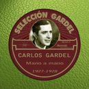 Mano a Mano [1927-1928]/Carlos Gardel