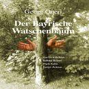Der Bayrische Watschenbaum (Hörspiel)/Georg Queri