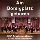 Am Borsigplatz geboren/WDR Funkhausorchester
