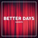 Better Days/Cahoots
