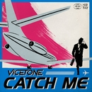 Catch Me/Vicetone