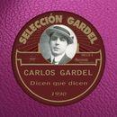 Dicen que dicen [1930]/Carlos Gardel