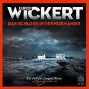Das Schloss in der Normandie (Ungekürzt)/Ulrich Wickert