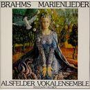 Brahms Marienlieder/Alsfelder Vokalenensemble, Wolfgang Helbich