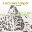 Du fragsch, was i möchte singe - Volkslieder der Schweiz/Luzerner Singer