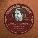 Madre Hay una Sola [1928]/Carlos Gardel
