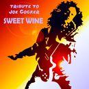 Tribute to Joe Cocker/Sweet Wine