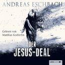 Der Jesus-Deal (Ungekürzt)/Andreas Eschbach
