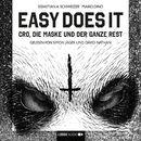 Easy Does It - CRO, die Maske und der ganze Rest (Ungekürzte Lesung)/Sebastian Andrej Schweizer