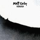 Monday/Matt Corby