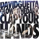 Clap Your Hands/David Guetta & GLOWINTHEDARK