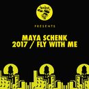 2017 / Fly With Me/Maya Schenk