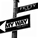 My Way (feat. Monty)/Fetty Wap