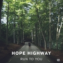 Run To You/Hope Highway