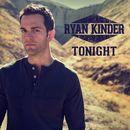 Tonight/Ryan Kinder