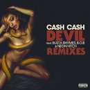 Devil (feat. Busta Rhymes, B.o.B & Neon Hitch) [Remixes]/Cash Cash