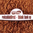 Think Tank EP/Redcablefirst