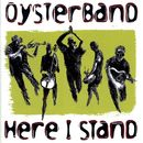 Here I Stand/Oysterband