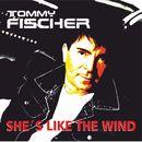 She's Like the Wind (Single Edit)/Tommy Fischer