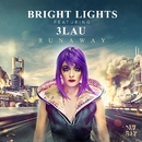 Runaway/Bright Lights & 3LAU