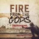 Pretenders (Single Version)/Fire From The Gods