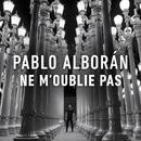 Ne m´oublie pas/Pablo Alboran