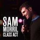Class Act/Sam Morril