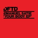 Your Body EP/Emanuel Satie