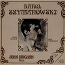 Szymanowski: Klaviersonate No. 3, Op. 36 - Neun Preludien, Op. 1/John Bingham