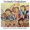 En simples Troubadours (Live Recording in Avignon)/Guy Bonnet