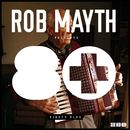 Rob Mayth Presents 80+/Rob Mayth